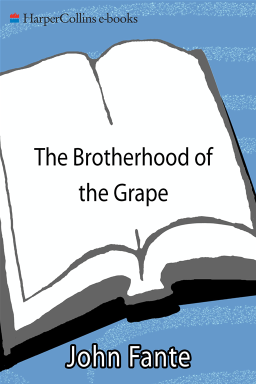 The Brotherhood of the Grape By: John Fante