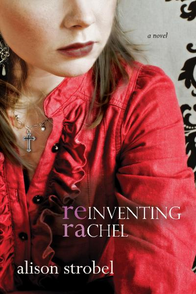 Reinventing Rachel: A Novel By:  Alison,Strobel