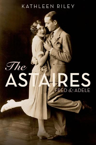 The Astaires:Fred & Adele