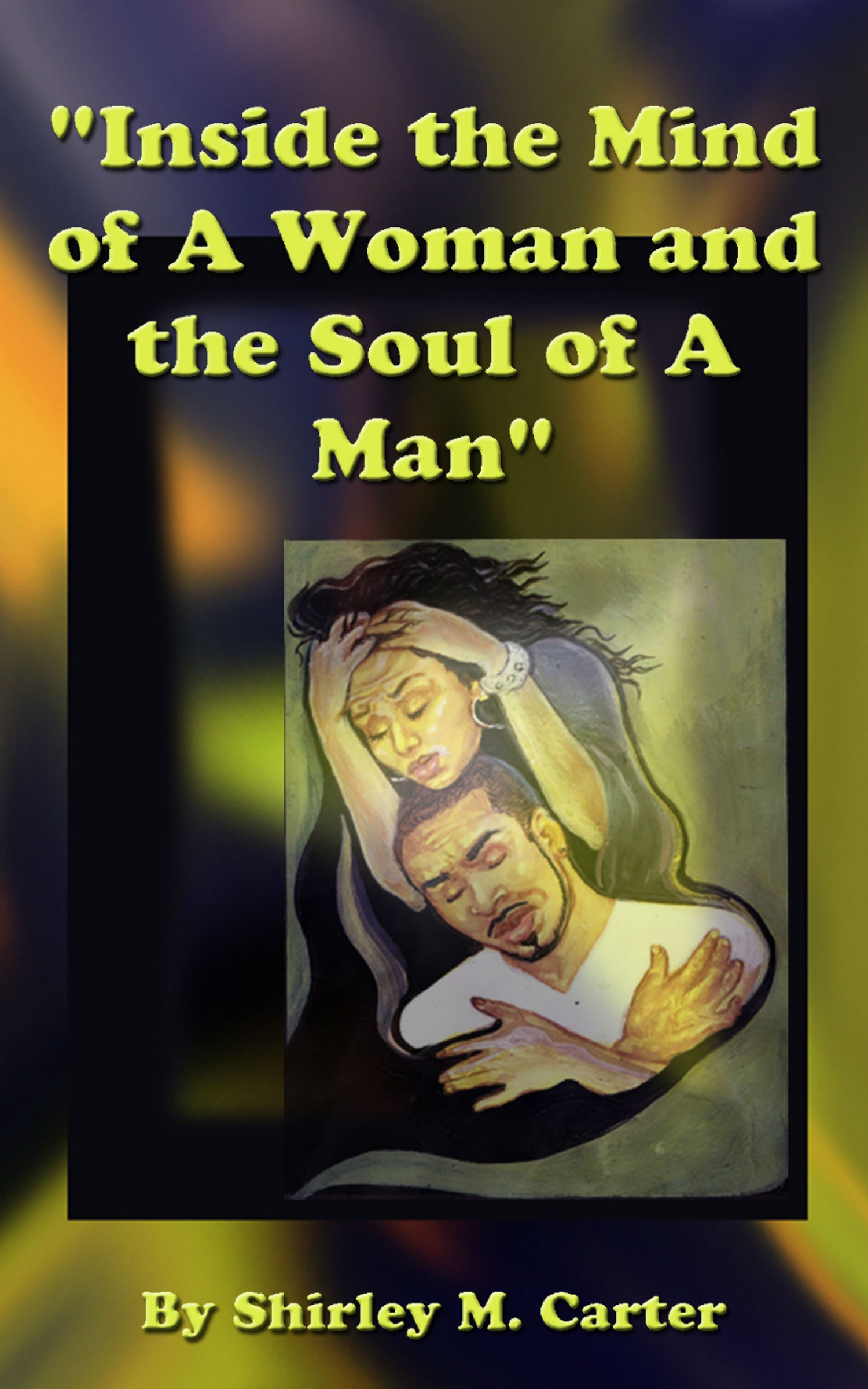 """Inside the Mind of A Woman and The Soul of A Man"""