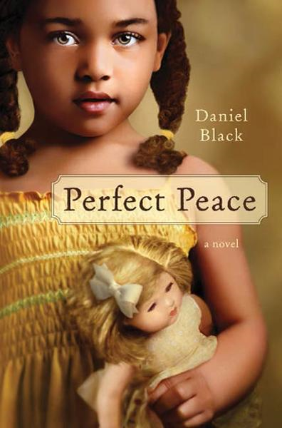 Perfect Peace By: Daniel Black