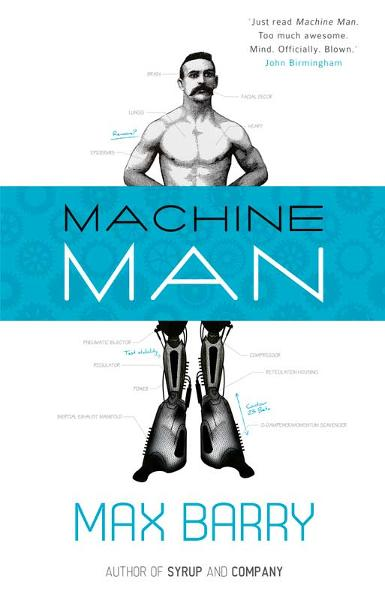 Machine Man: A Novel