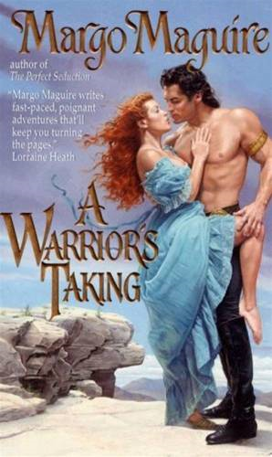A Warrior's Taking By: Margo Maguire