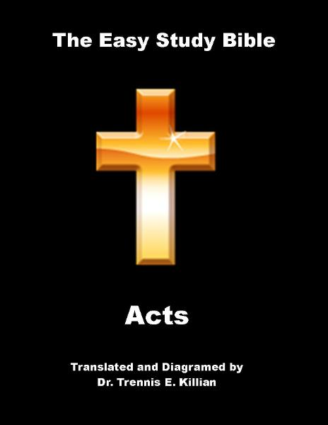 The Easy Study Bible: Acts By: Trennis E. Killian