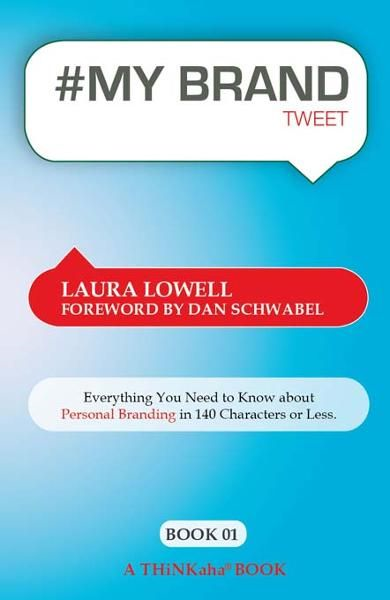#MY BRAND tweet Book01 By: Laura Lowell, Edited by Rajesh Setty