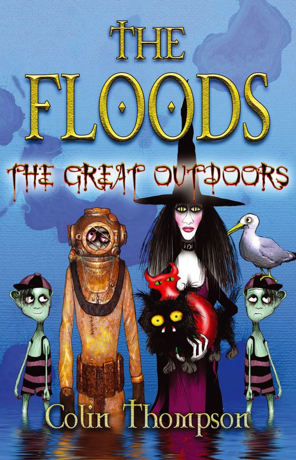 Floods 6: The Great Outdoors By: Colin Thompson
