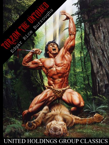 Tarzan the Untamed By: Edgar Rice Burroughs