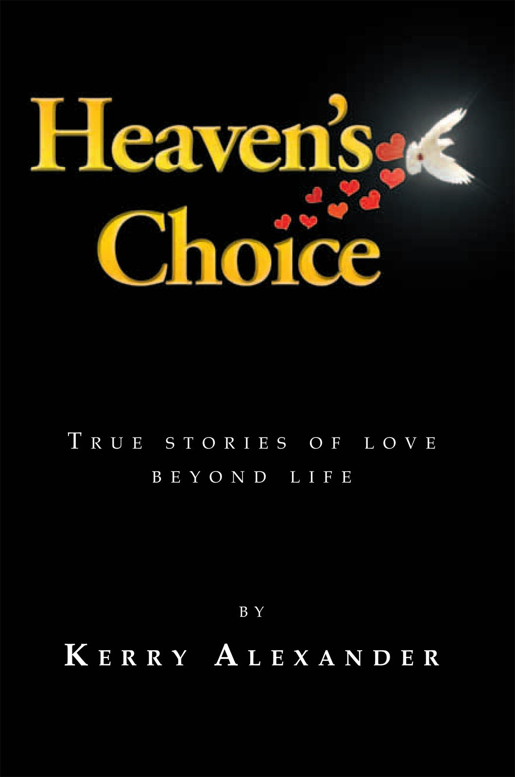 HEAVEN'S CHOICE By: Kerry Alexander