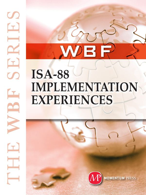THE WBF BOOK SERIES--ISA 88 Implementation Experiences