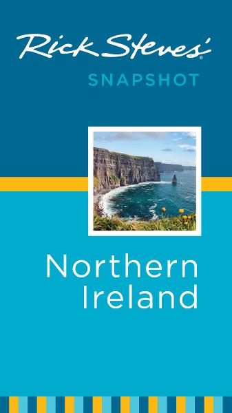 Rick Steves' Snapshot Northern Ireland By: Pat O'Connor,Rick Steves