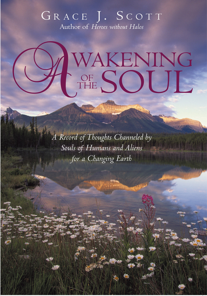 Awakening of the Soul By: Grace J. Scott