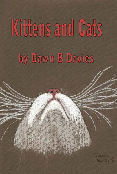 Kittens and Cats By: Dawn Davies