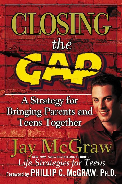 Closing the Gap By: Jay McGraw