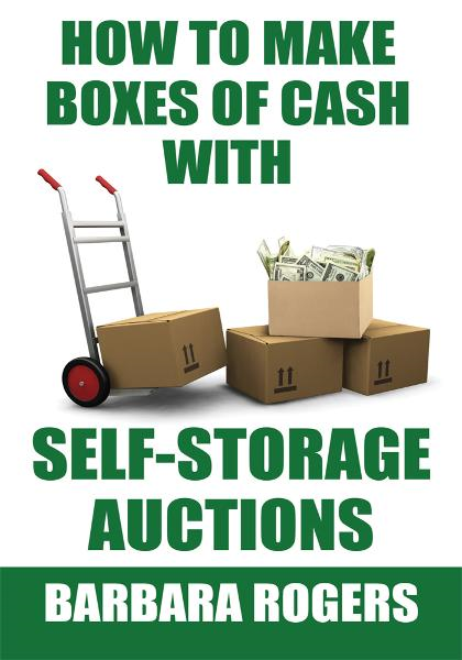 How to Make Boxes of Cash With Self-Storage Auctions By: Barbara Rogers