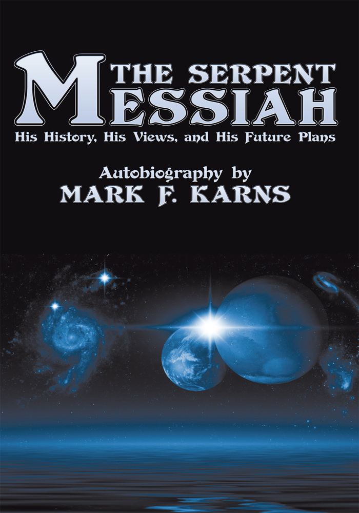 The Serpent Messiah By: Mark F. Karns