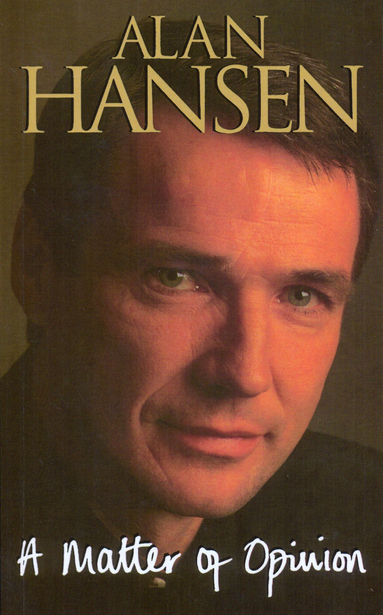A Matter Of Opinion By: Alan Hansen