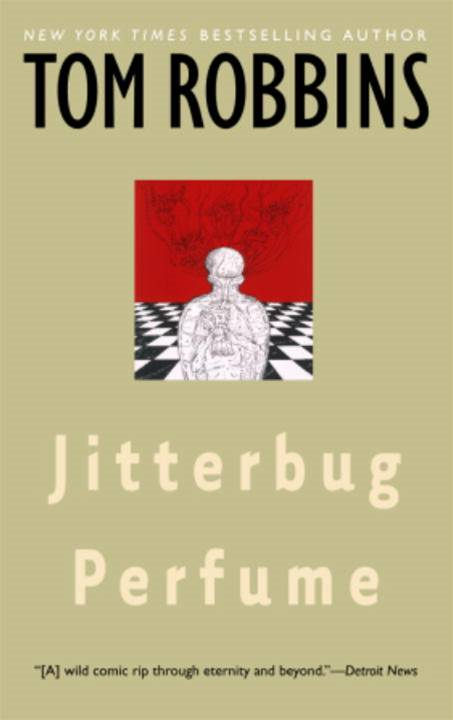 Jitterbug Perfume By: Tom Robbins