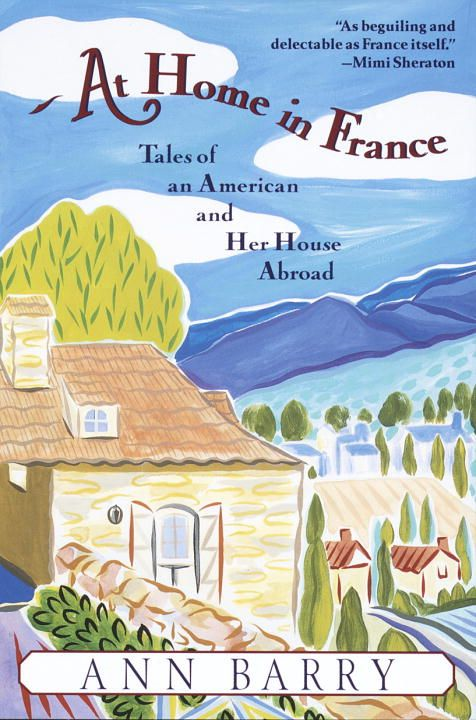 At Home in France By: Ann Barry