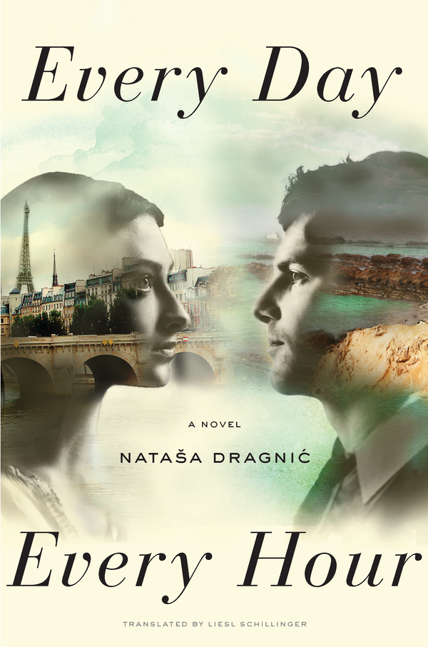 Every Day, Every Hour: A Novel By: Natasa Dragnic