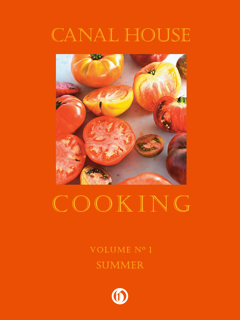 Canal House Cooking Volume N° 1: Summer