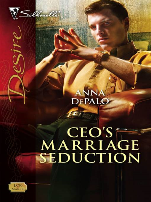 CEO's Marriage Seduction By: Anna DePalo