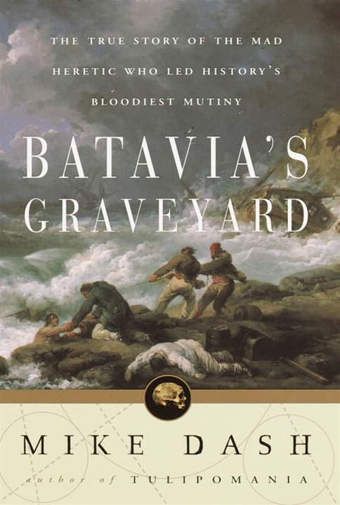 Batavia's Graveyard By: Mike Dash
