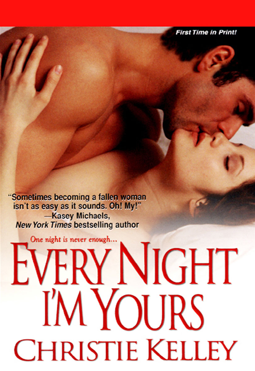 Every Night I'm Yours By: Christie Kelley