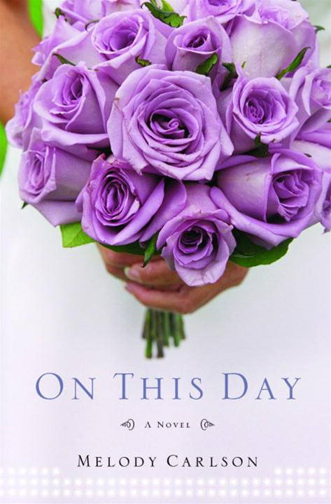 On This Day By: Melody Carlson