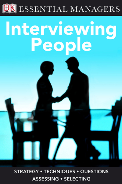 DK Essential Managers: Interviewing People By: DK Publishing