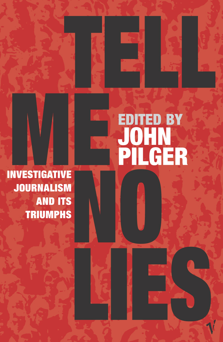 Tell Me No Lies By: John Pilger