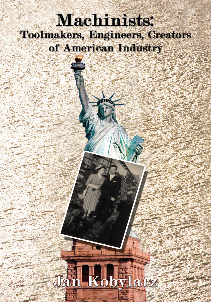 Machinists: Toolmakers, Engineers, Creators of American Industry