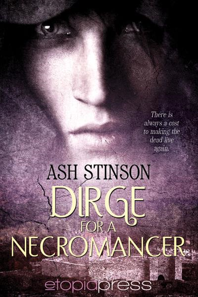 Dirge for a Necromancer By: Ash Stinson