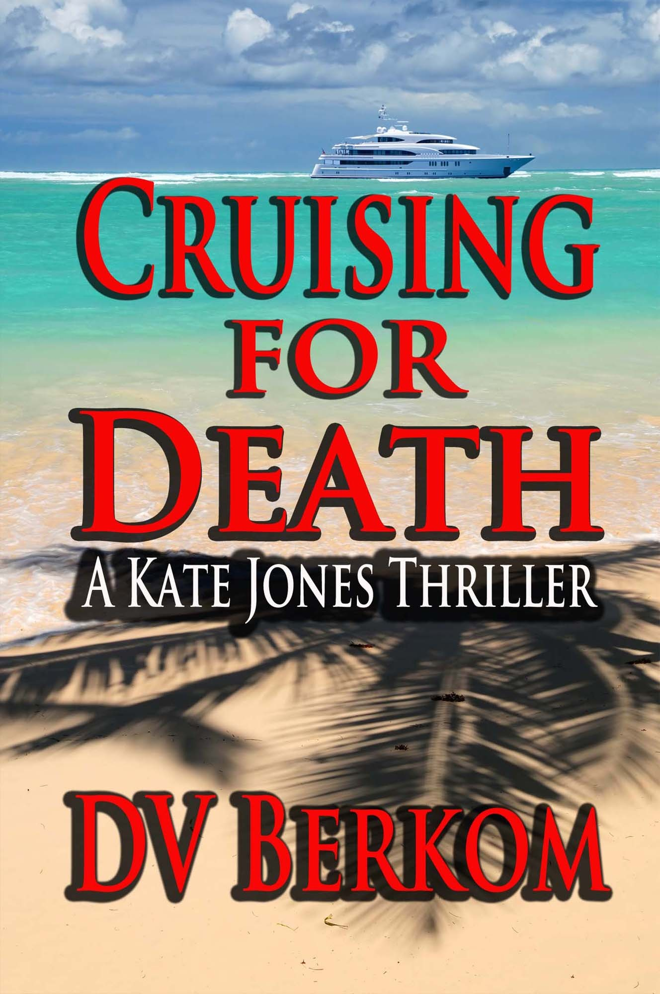 Cruising for Death--The 5th Kate Jones Thriller By: DV Berkom