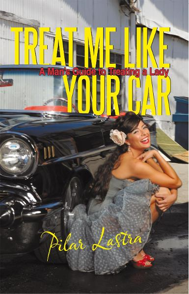 Treat Me Like Your Car By: Pilar Lastra