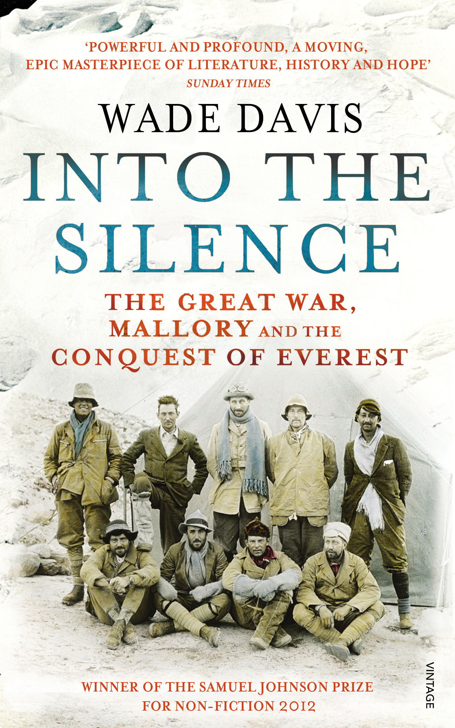 Into The Silence The Great War,  Mallory and the Conquest of Everest