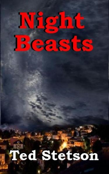 Night Beasts By: Ted Stetson