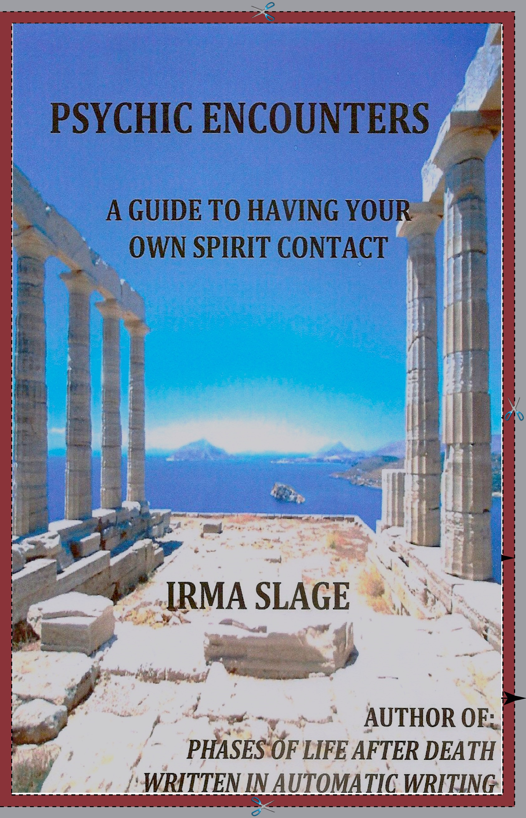 Psychic Encounters, A Guide to Having Your Own Spirit Contact