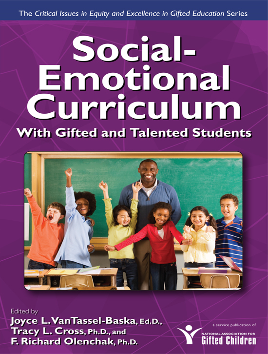 Social-Emotional Curriculum With Gifted and Talented Students: (Critical Issues in Gifted Education Series) By: F. Richard Olenchak, Ph.D.,Joyce VanTassel-Baska, Ed.D.,Tracy Cross, Ph.D.