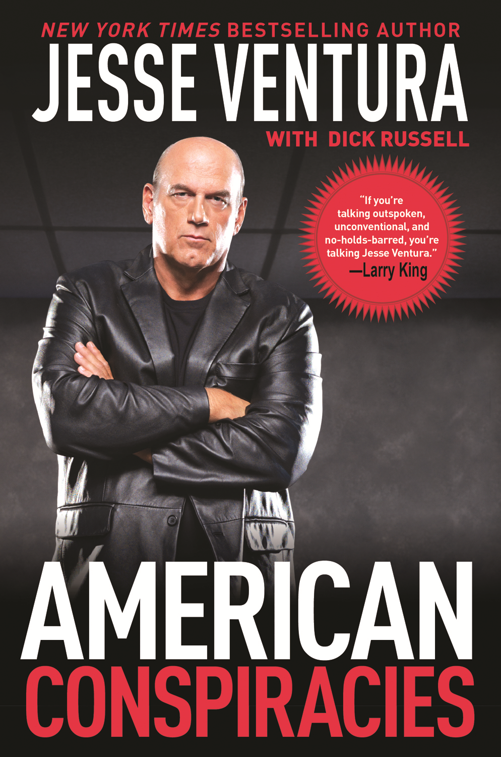 American Conspiracies: Lies, Lies, and More Dirty Lies that the Government Tells Us By: Jesse Ventura