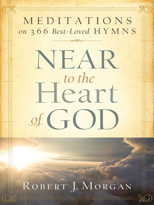 Near to the Heart of God: Meditations on 366 Best-Loved Hymns