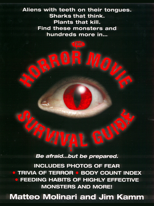 The Horror Movie Survival Guide By: Jim Kamm,Matteo Molinari