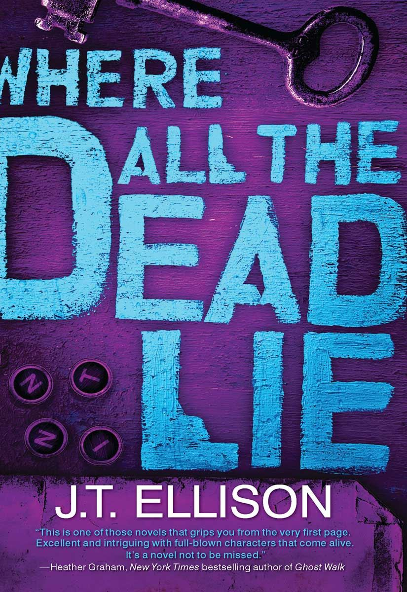 Where All the Dead Lie By: J.T. Ellison