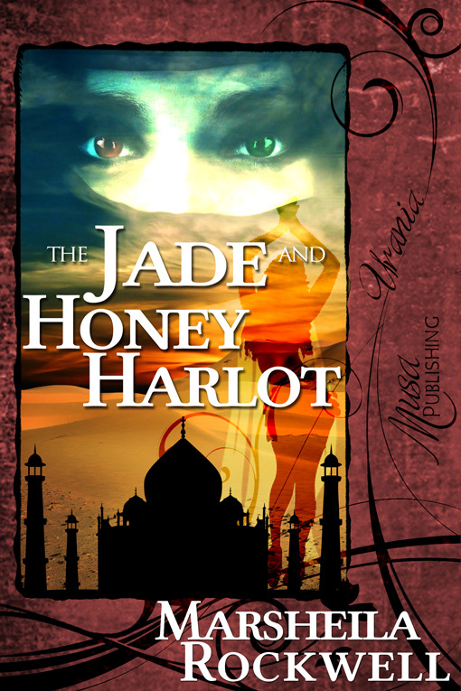 The Jade and Honey Harlot By: Marsheila Rockwell