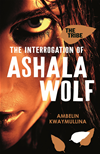 Tribe Bk 1: The Interrogation Of Ashala Wolf