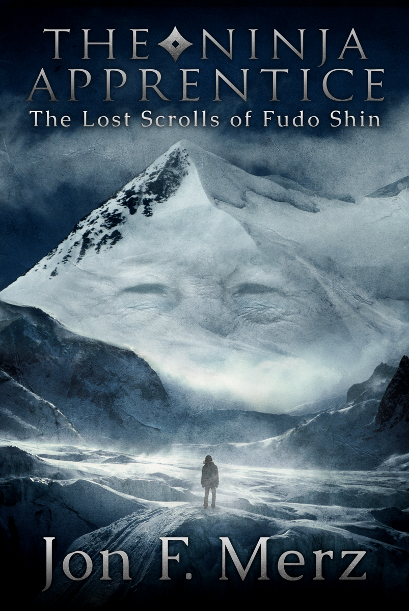 The Ninja Apprentice: The Lost Scrolls of Fudo Shin By: Jon F. Merz