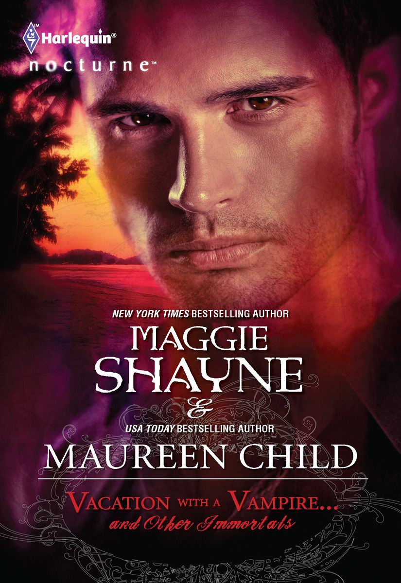 Vacation with a Vampire...and Other Immortals: Vampires in Paradise\Immortal By: Maggie Shayne,Maureen Child