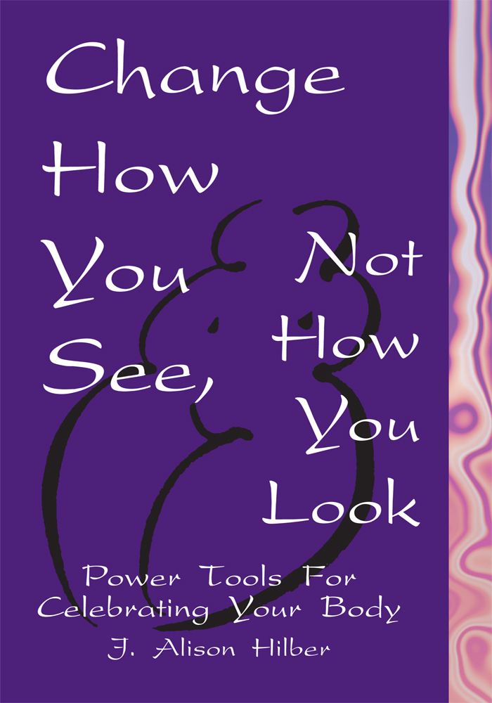 Change How You See, Not How You Look