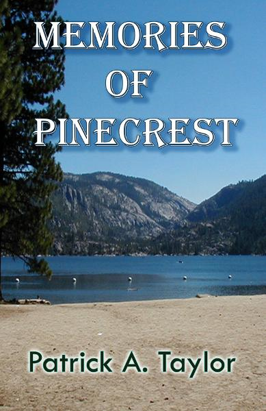Memories of Pinecrest By: Patrick A. Taylor