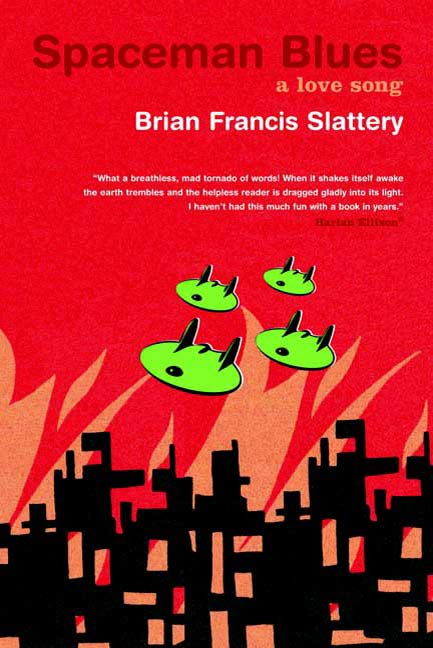 Spaceman Blues By: Brian Francis Slattery
