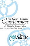Our New Human Consciousness  Series 12